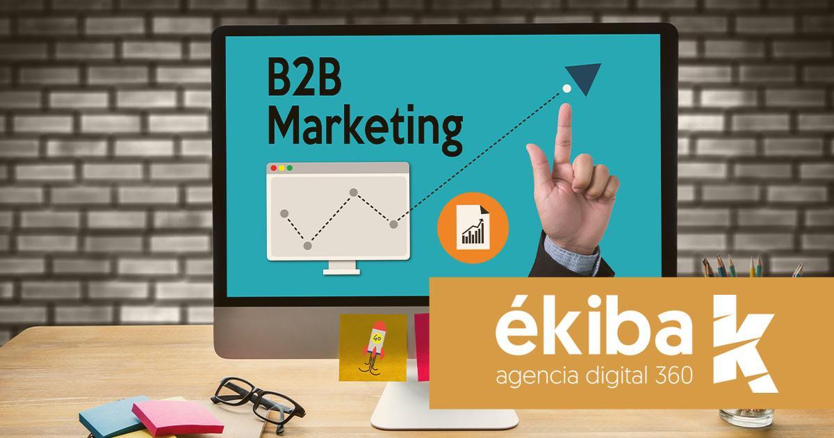 Cómo tener éxito en tu estrategia de marketing B2B - Agencia ékiba